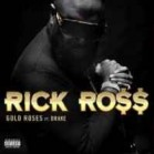 Rick Ross feat. Drake - Gold Roses