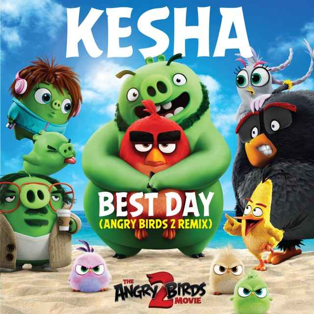 Kesha - Best Day (м/ф Angry Birds 2) Remix