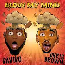 Chris Brown &  Davido - Blow My Mind
