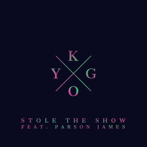 Kygo & Parson James - Stole the Show