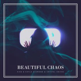 Kiso ft. Kayla Diamond & Crystal Knives - Beautiful Chaos