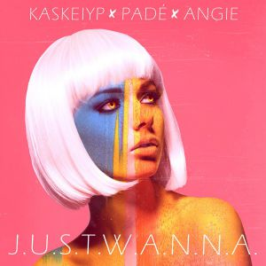 Kaskeiyp ft. Pade & Angie - Just Wanna