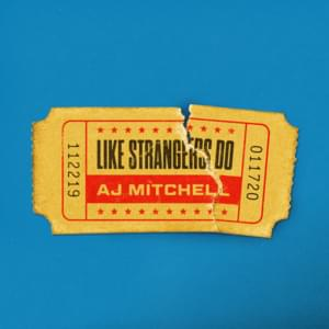 AJ Mitchell - Like Strangers Do