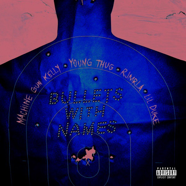 Machine Gun Kelly — Bullets With Names Feat. Young Thug, Rjmrla & Lil Duke