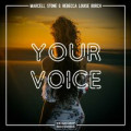 Marcell Stone feat. Rebecca Louise Burch - Your Voice (Original Mix)