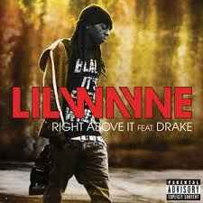 Lil Wayne, Drake - Right Above It