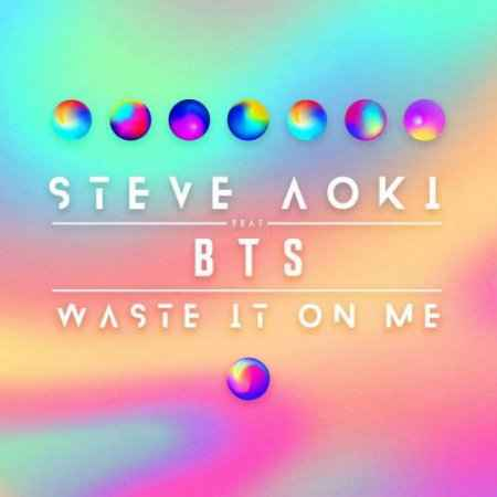 Steve Aoki - Waste It On Me (feat. BTS) (2018)